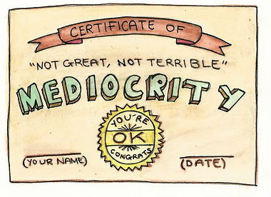 Certified Mediocre